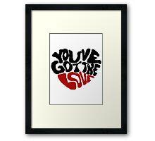 You've Got The Love Framed Print
