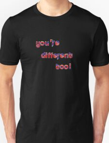 You're Different T-Shirt