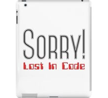 Sorry! Lost in Code iPad Case/Skin