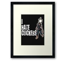 I hate Clickers Framed Print