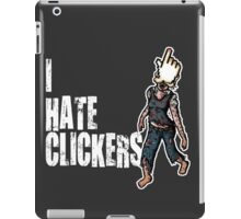 I hate Clickers iPad Case/Skin
