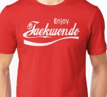 Enjoy Taekwondo  Unisex T-Shirt