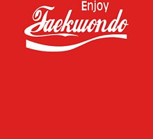 Enjoy Taekwondo  Unisex T-Shirt