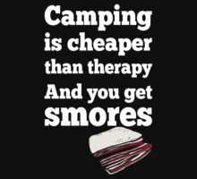 Camping Is Cheaper Than Therapy And You Get Smores - Funny Tshirt by custom333