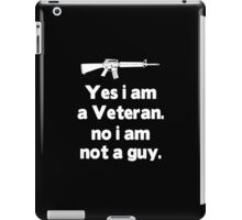 Yes I Am A Veteran No I Am Not A Guy - Funny Tshirt iPad Case/Skin