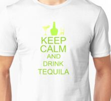 Keep Calm and Drink Tequila  Unisex T-Shirt
