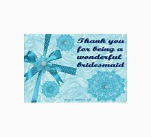 Thank you card for a bridesmaid  Unisex T-Shirt