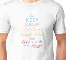 Keep Calm Live Well Laugh Often and Love With All Your Heart Unisex T-Shirt