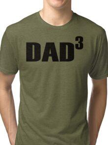 DAD 3 Tri-blend T-Shirt