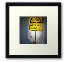 Watch Out For Pedestrians Framed Print