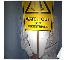Watch Out For Pedestrians Poster
