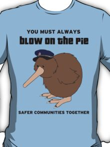 You Must Always Blow On The Pie - Police Kiwi (Black Text) T-Shirt