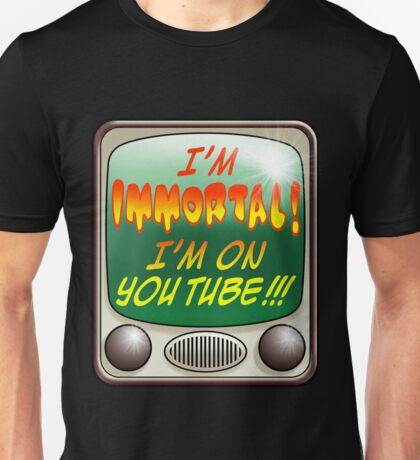 'I'M IMMORTAL!' T SHIRT Unisex T-Shirt