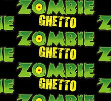 ZOMBIE GHETTO by ZombieGhetto