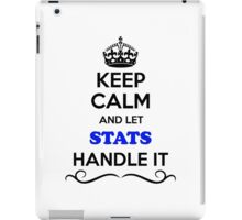 Keep Calm and Let STATS Handle it iPad Case/Skin