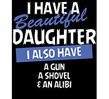 I HAVE A BEAUTIFUL DAUGHTER Photographic Print