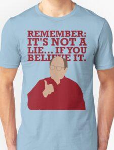 It's not a lie... T-Shirt