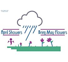 April Showers Bring May Flowers Photographic Print