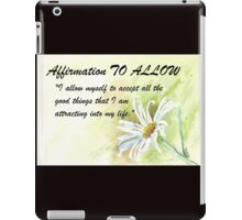 Affirmation TO ALLOW iPad Case/Skin