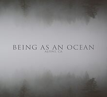 Being As An Ocean - Forest by Matty Sievers