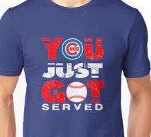 YOU JUST GOT SERVED...! Unisex T-Shirt