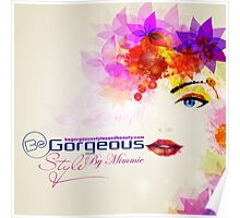 Be Gorgeous Styles By Mimmie Poster