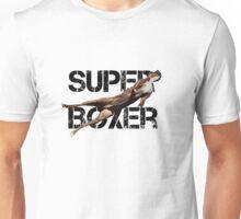 Super Boxer! Unisex T-Shirt