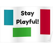 Stay Playful! Poster