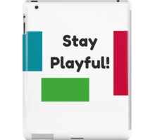 Stay Playful! iPad Case/Skin