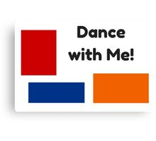 Dance with Me! Canvas Print