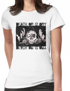 Death or Glory Womens Fitted T-Shirt