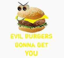 Evil burgers gonna get you Unisex T-Shirt
