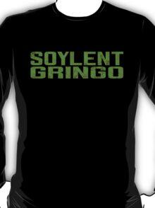 Soylent Gringo T-Shirt