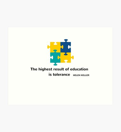 The highest result of education is tolerance Art Print