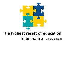 The highest result of education is tolerance by IdeasForArtists
