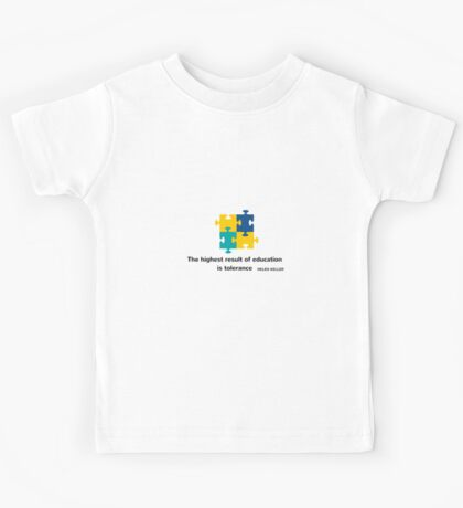 The highest result of education is tolerance Kids Tee