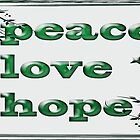 peace love hope greeting card by Kristi Bryant