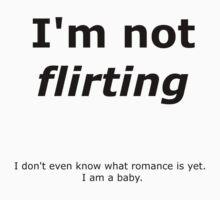 I am not Flirting Kids Clothes