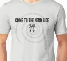 Come to the Nerd Side A s Pi ral ... Unisex T-Shirt