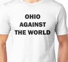 Ohio Against the World Unisex T-Shirt