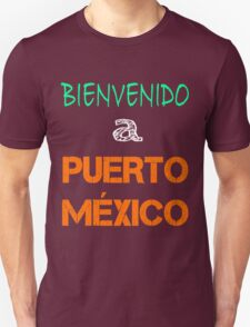 Bienvenido a Puerto Mexico Unisex T-Shirt