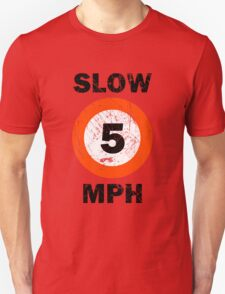 Slow 5 MPH Nautical Signage Unisex T-Shirt