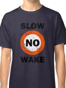 Slow No Wake Nautical Signage Classic T-Shirt