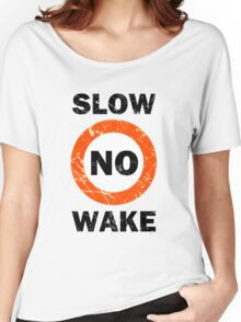 Slow No Wake Nautical Signage Women's Relaxed Fit T-Shirt