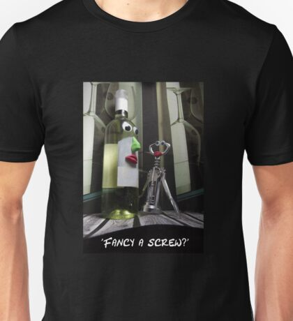 Fancy a screw? Unisex T-Shirt