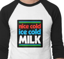 nice cold ice cold milk Men's Baseball ¾ T-Shirt