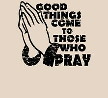 GOOD THINGS COME TO THOSE THAT PRAY Womens Fitted T-Shirt