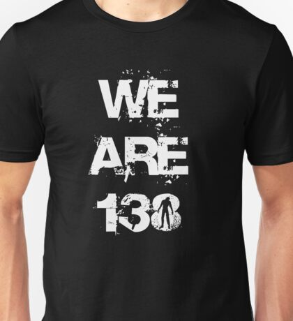 We are 138 Unisex T-Shirt