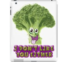 I don't like you either iPad Case/Skin