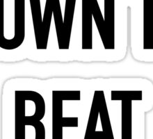 I Get Down to Beat Poetry - Hipster/Tumblr/Music/Trendy Lyrics Sticker